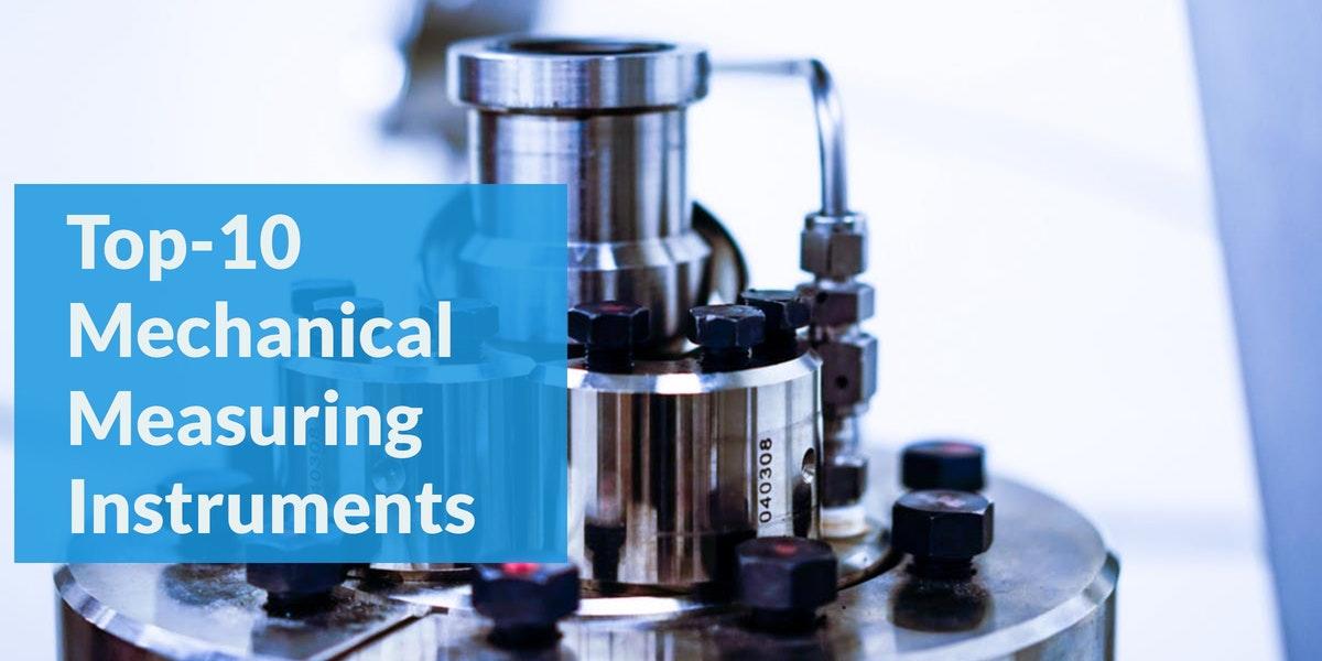 Top 10 Mechanical Measuring Instruments Gaugehow